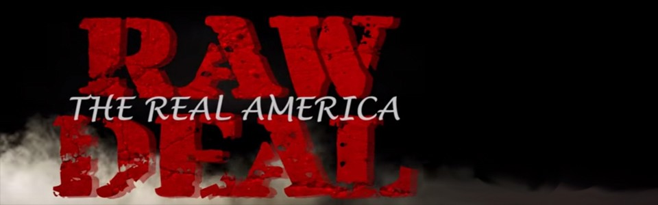 Raw Deal – The Real America